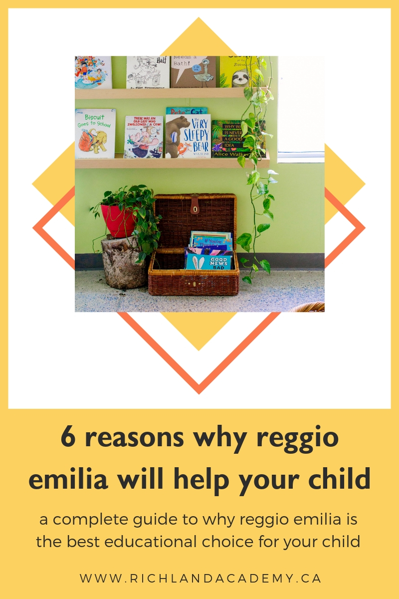 6 reasons why reggio emilia is the best educational choice for your child, richmond hill private school richland academy